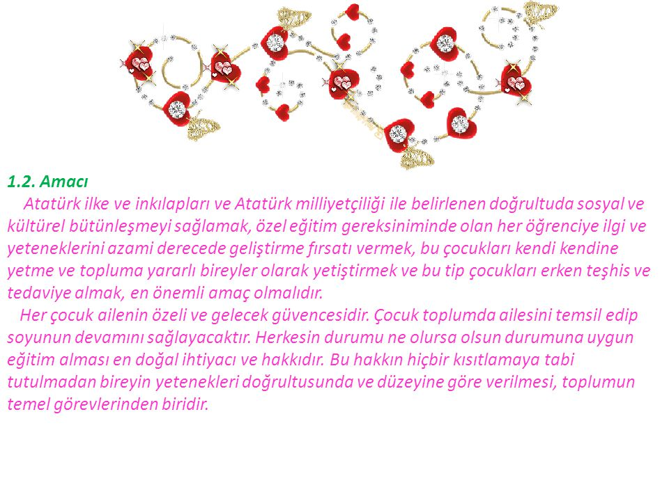 1.2. Amacı Atatürk ilke ve inkılapları ve Atatürk milliyetçiliği ile belirlenen doğrultuda sosyal ve.