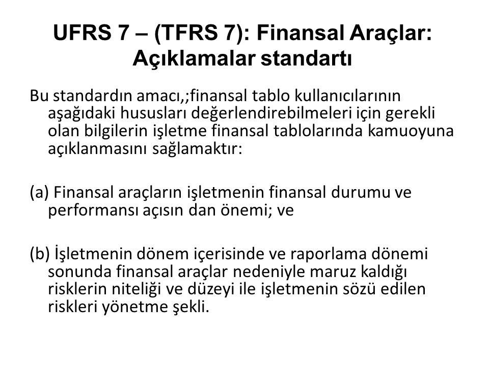 UFRS 7 – (TFRS 7): Finansal Araçlar: Açıklamalar standartı