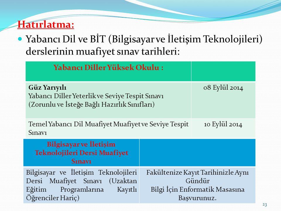 Hatırlatma: Yabancı Dil ve BİT (Bilgisayar ve İletişim Teknolojileri) derslerinin muafiyet sınav tarihleri: