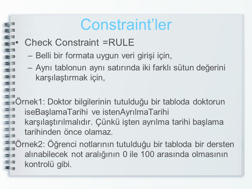 Constraint'ler Check Constraint =RULE