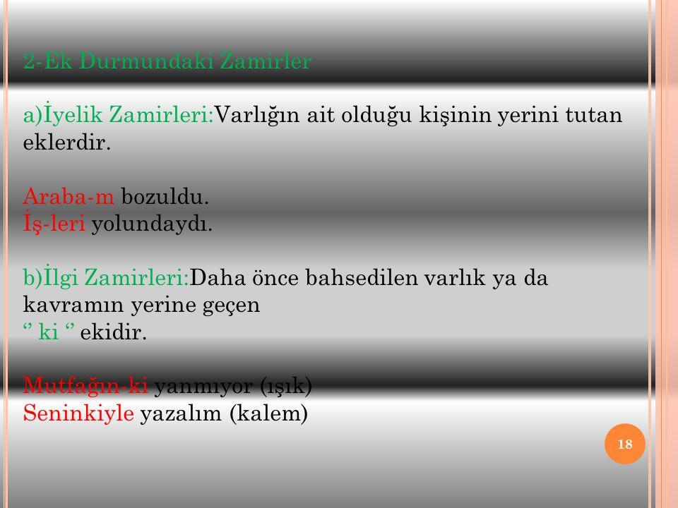 2-Ek Durmundaki Zamirler