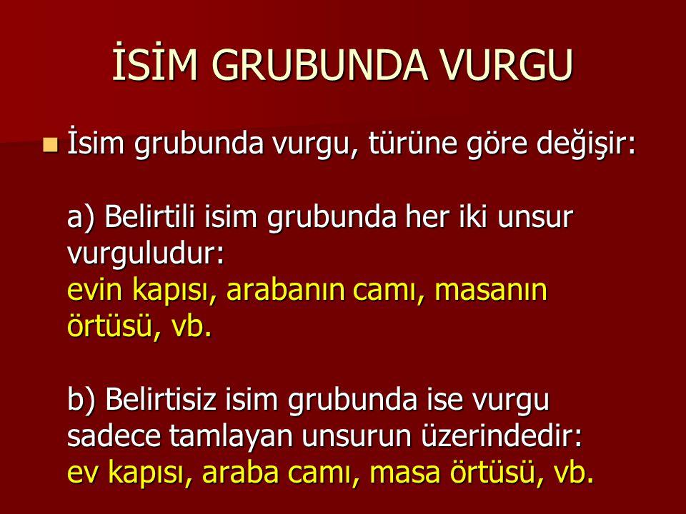 İSİM GRUBUNDA VURGU
