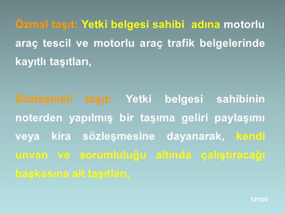 Özmal taşıt: Yetki belgesi sahibi adına motorlu araç tescil ve motorlu araç trafik belgelerinde kayıtlı taşıtları,