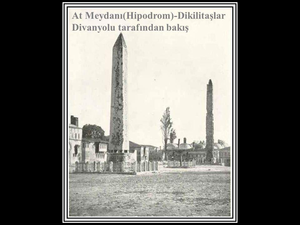 At Meydanı(Hipodrom)-Dikilitaşlar Divanyolu tarafından bakış