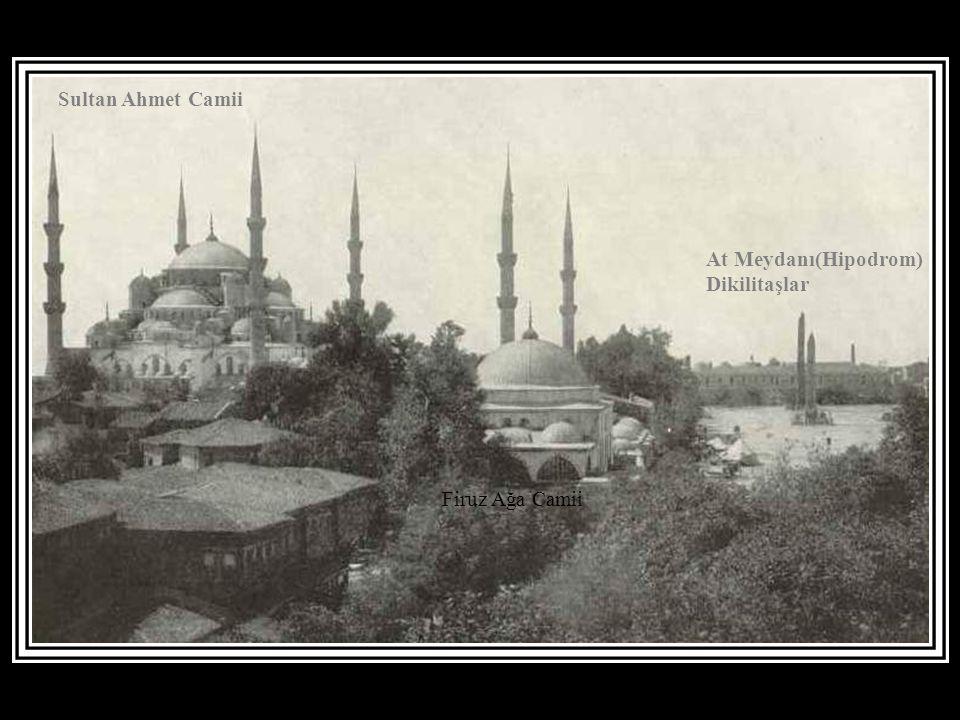 Sultan Ahmet Camii At Meydanı(Hipodrom) Dikilitaşlar Firuz Ağa Camii