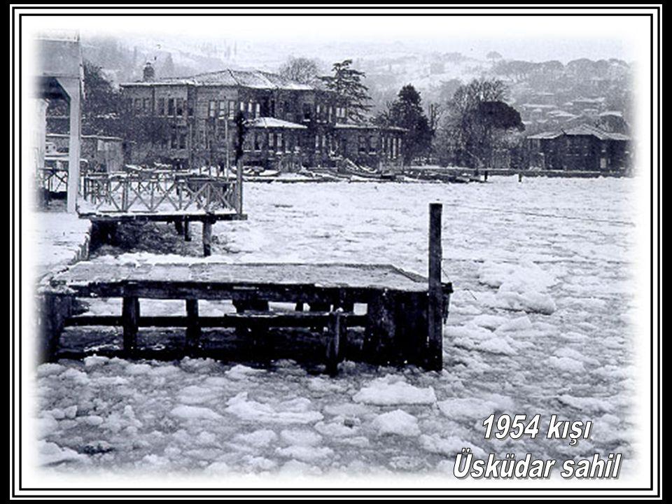 1954 kışı Üsküdar sahil 1954 kışı