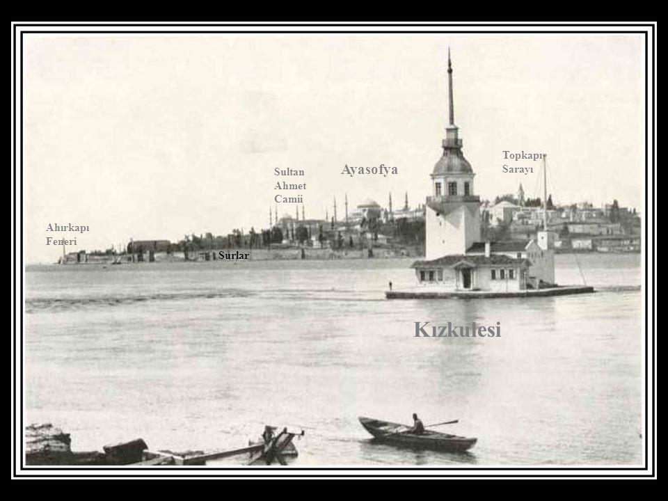Kızkulesi Ayasofya Topkapı Sarayı Sultan Ahmet Camii Ahırkapı Feneri
