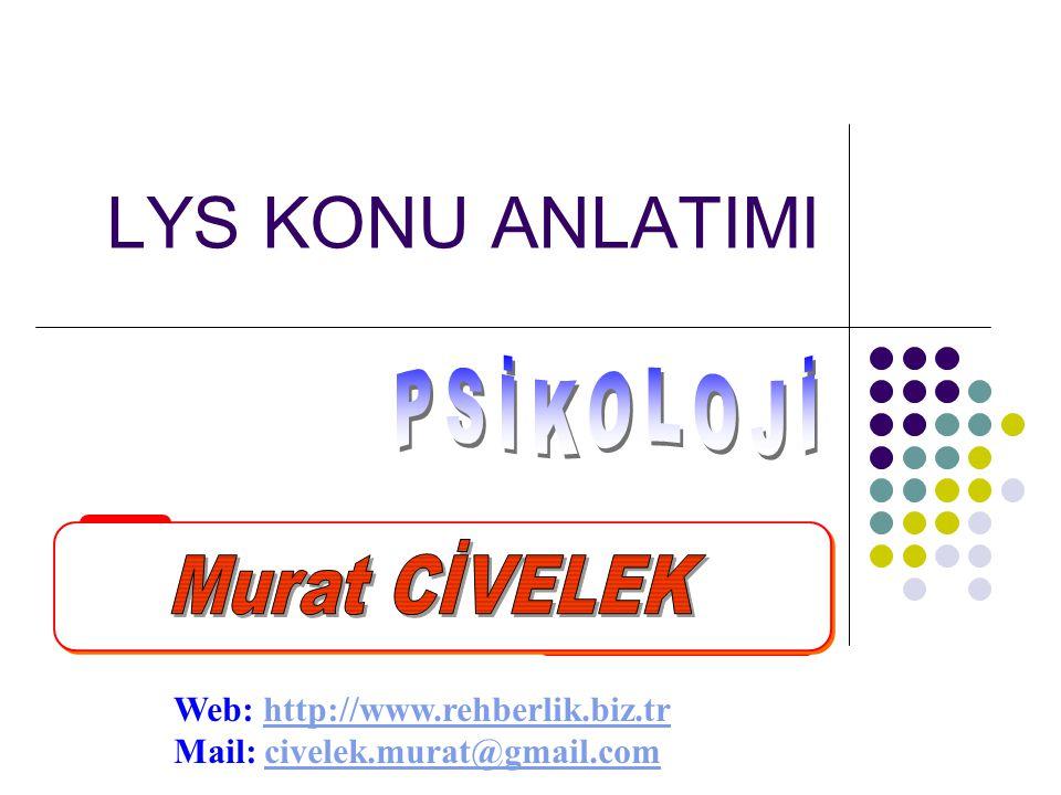 LYS KONU ANLATIMI PSİKOLOJİ Murat CİVELEK