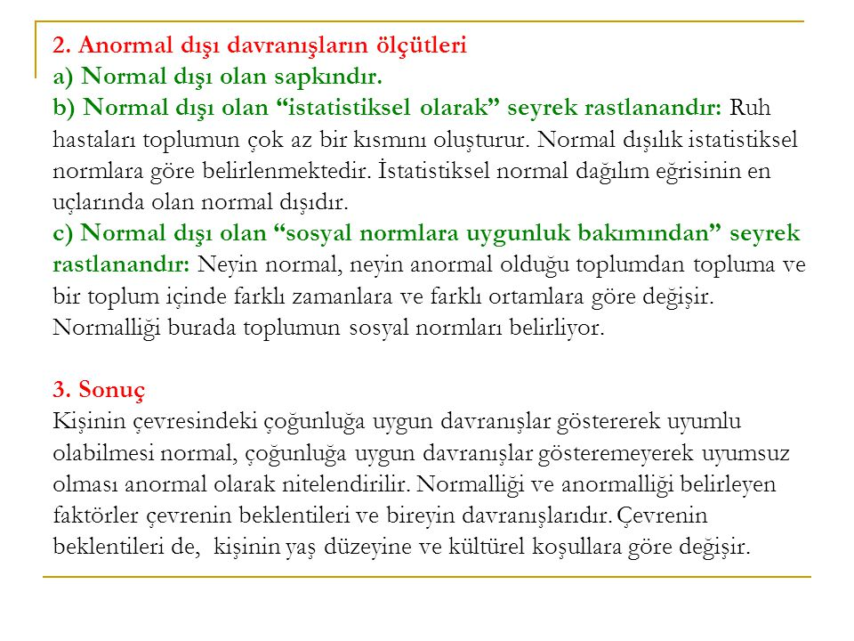 2. Anormal dışı davranışların ölçütleri a) Normal dışı olan sapkındır