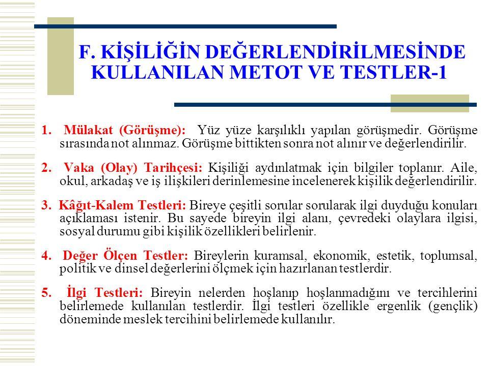 F. KİŞİLİĞİN DEĞERLENDİRİLMESİNDE KULLANILAN METOT VE TESTLER-1