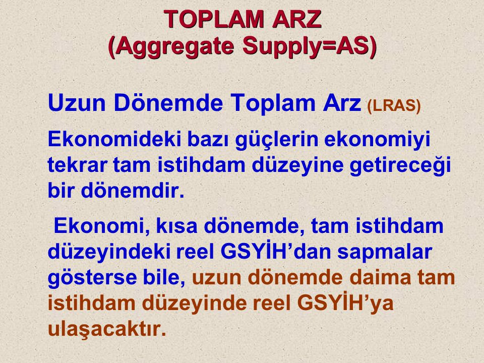 TOPLAM ARZ (Aggregate Supply=AS)
