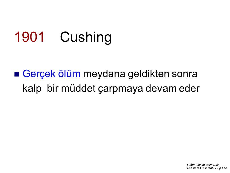1901 Cushing Gerçek ölüm meydana geldikten sonra kalp bir müddet çarpmaya devam eder