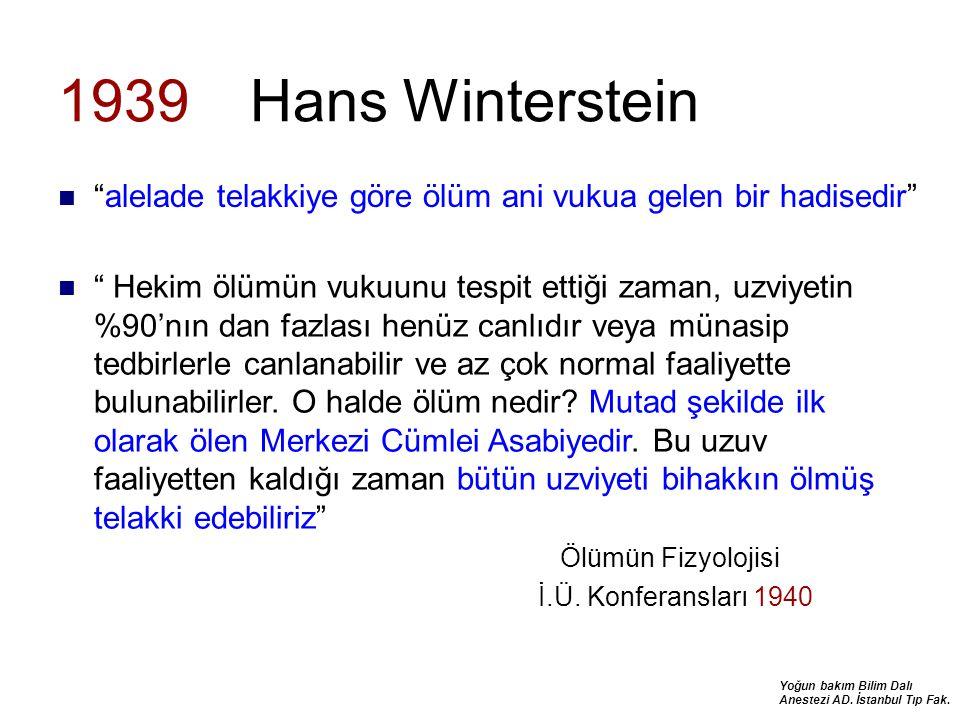 1939 Hans Winterstein alelade telakkiye göre ölüm ani vukua gelen bir hadisedir