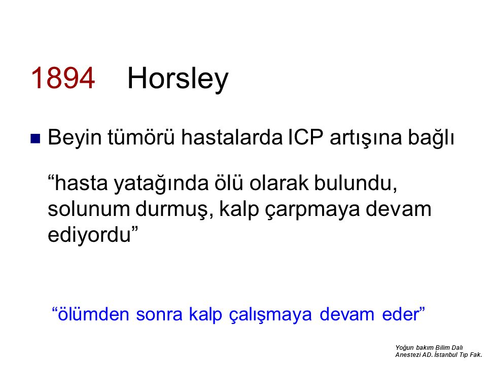 1894 Horsley Beyin tümörü hastalarda ICP artışına bağlı