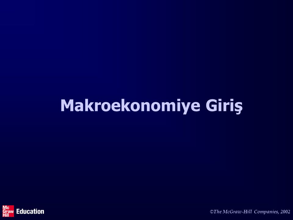 Makroekonomi ... ekonominin bütünüyle ilgilenir