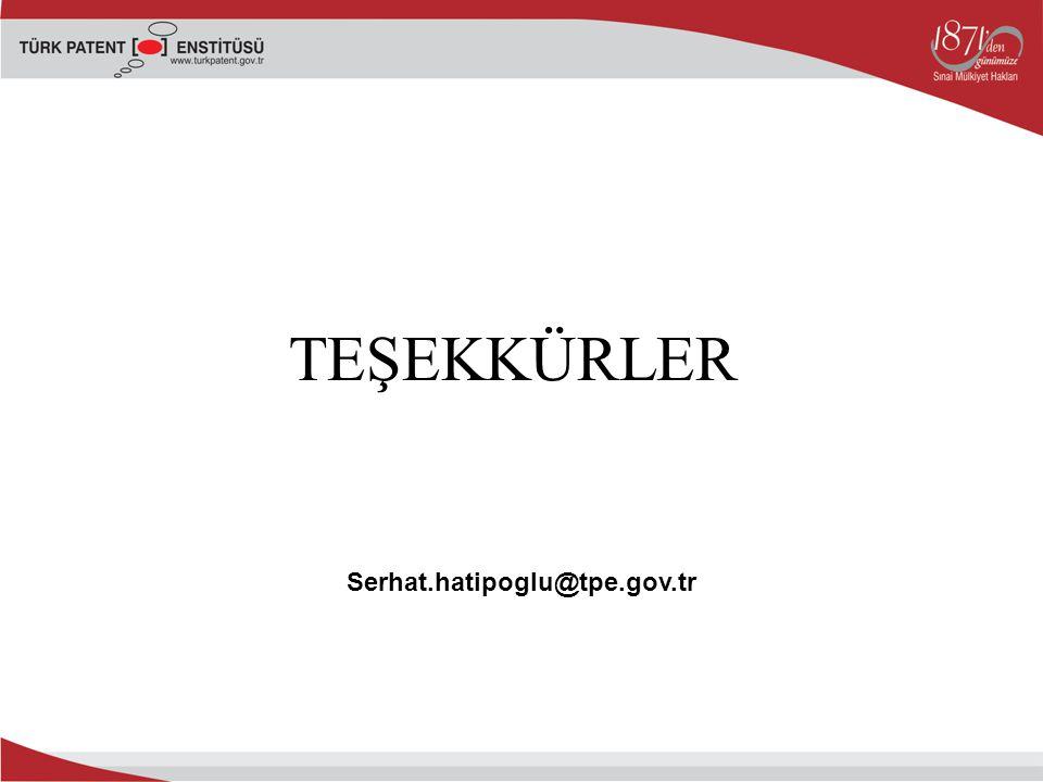 TEŞEKKÜRLER Serhat.hatipoglu@tpe.gov.tr