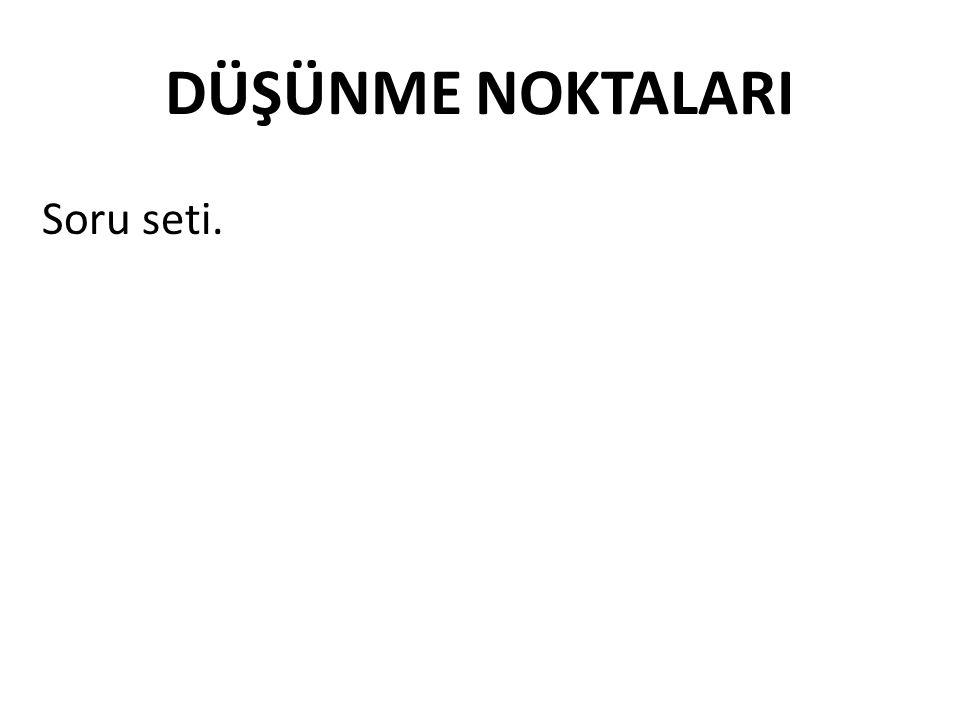 DÜŞÜNME NOKTALARI Soru seti. t