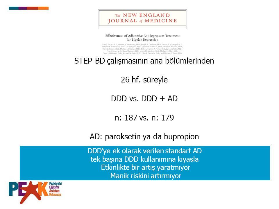 STEP-BD çalışmasının ana bölümlerinden 26 hf. süreyle DDD vs. DDD + AD