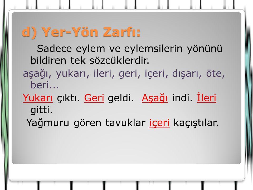 d) Yer-Yön Zarfı: