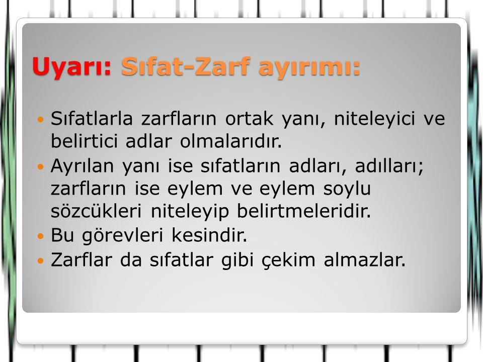 Uyarı: Sıfat-Zarf ayırımı: