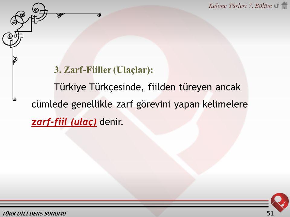 3. Zarf-Fiiller (Ulaçlar):