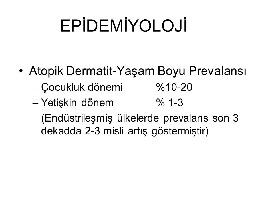 EPİDEMİYOLOJİ Atopik Dermatit-Yaşam Boyu Prevalansı
