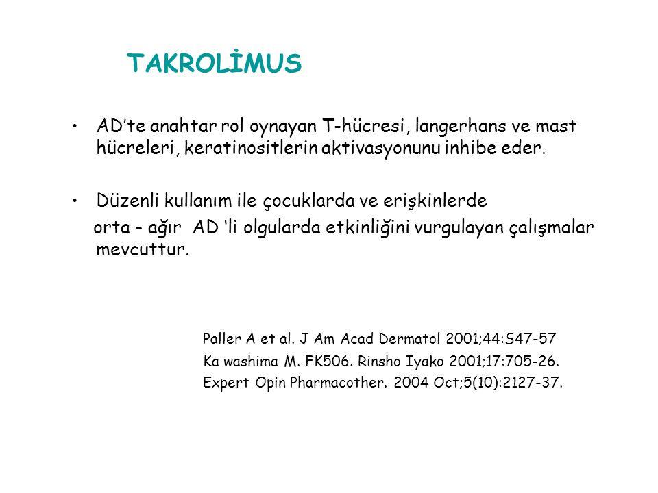 TAKROLİMUS Paller A et al. J Am Acad Dermatol 2001;44:S47-57