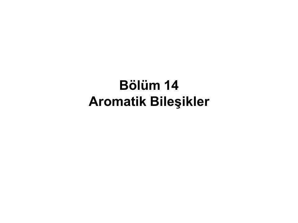 Bölüm 14 Aromatik Bileşikler