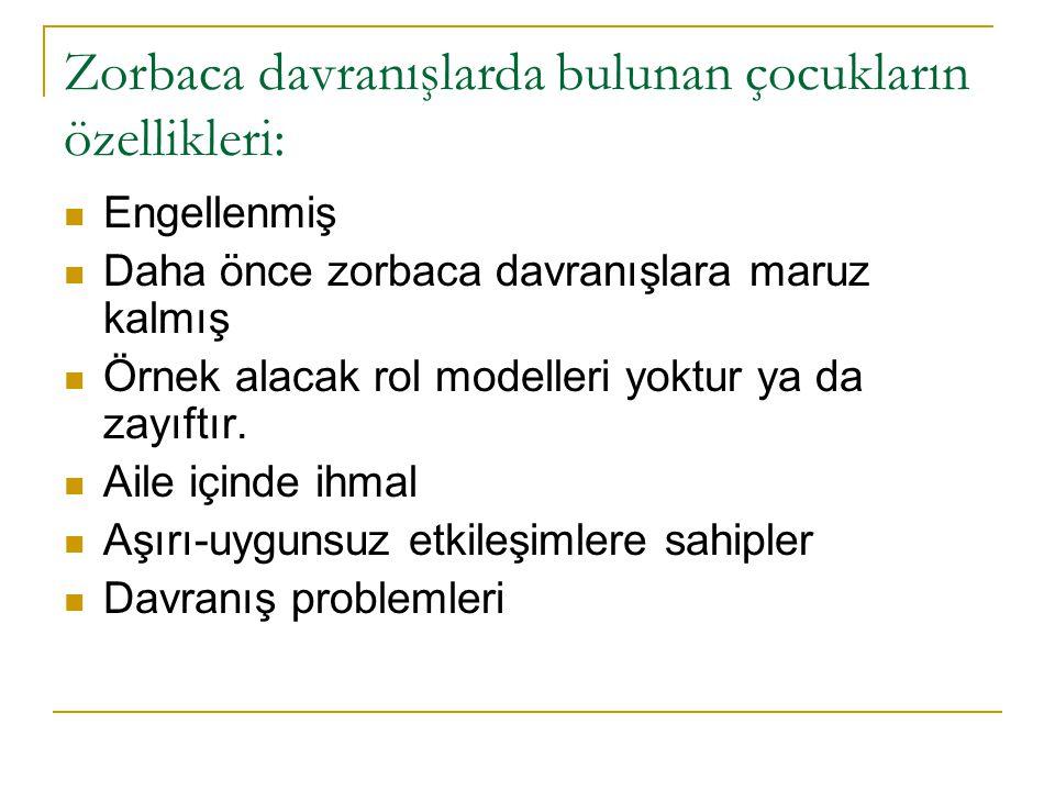 Zorbaca davranışlarda bulunan çocukların özellikleri: