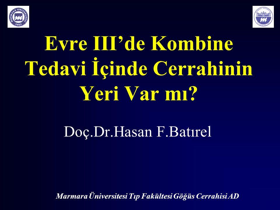 Evre III'de Kombine Tedavi İçinde Cerrahinin Yeri Var mı