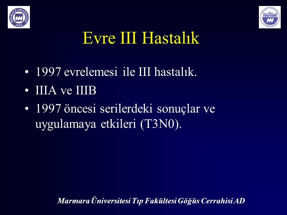 Evre III Hastalık 1997 evrelemesi ile III hastalık. IIIA ve IIIB