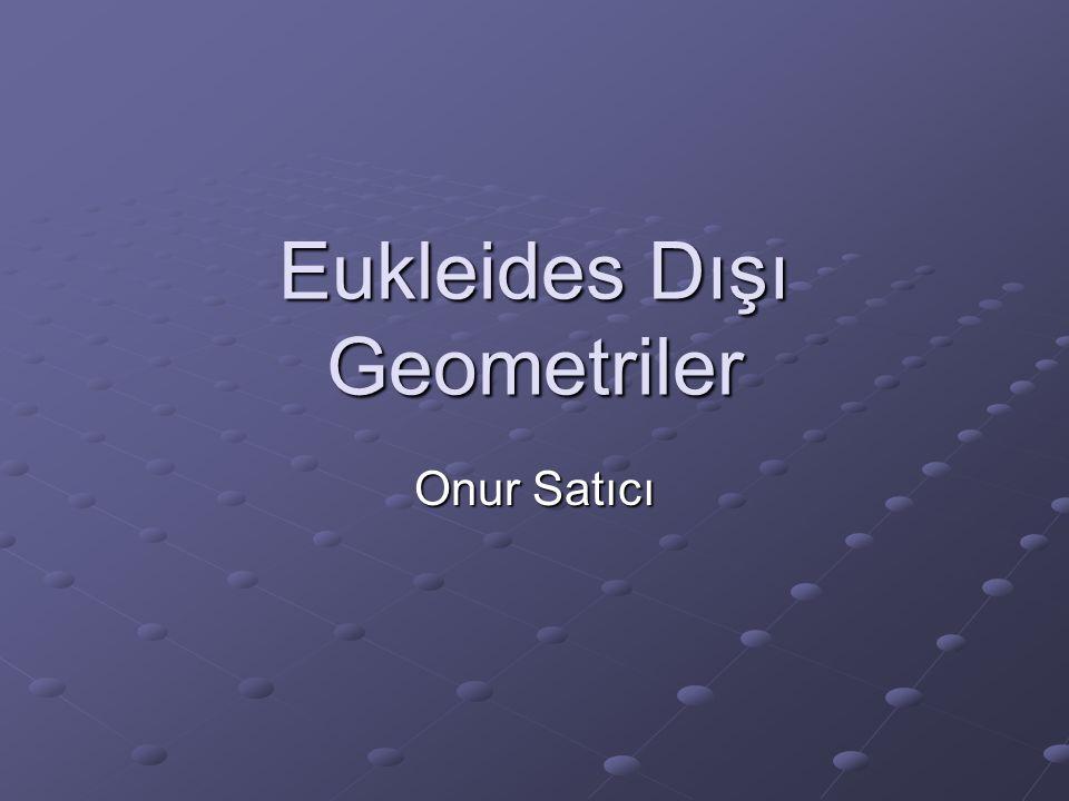 Eukleides Dışı Geometriler