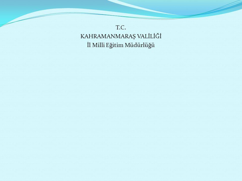 KAHRAMANMARAŞ VALİLİĞİ İl Milli Eğitim Müdürlüğü
