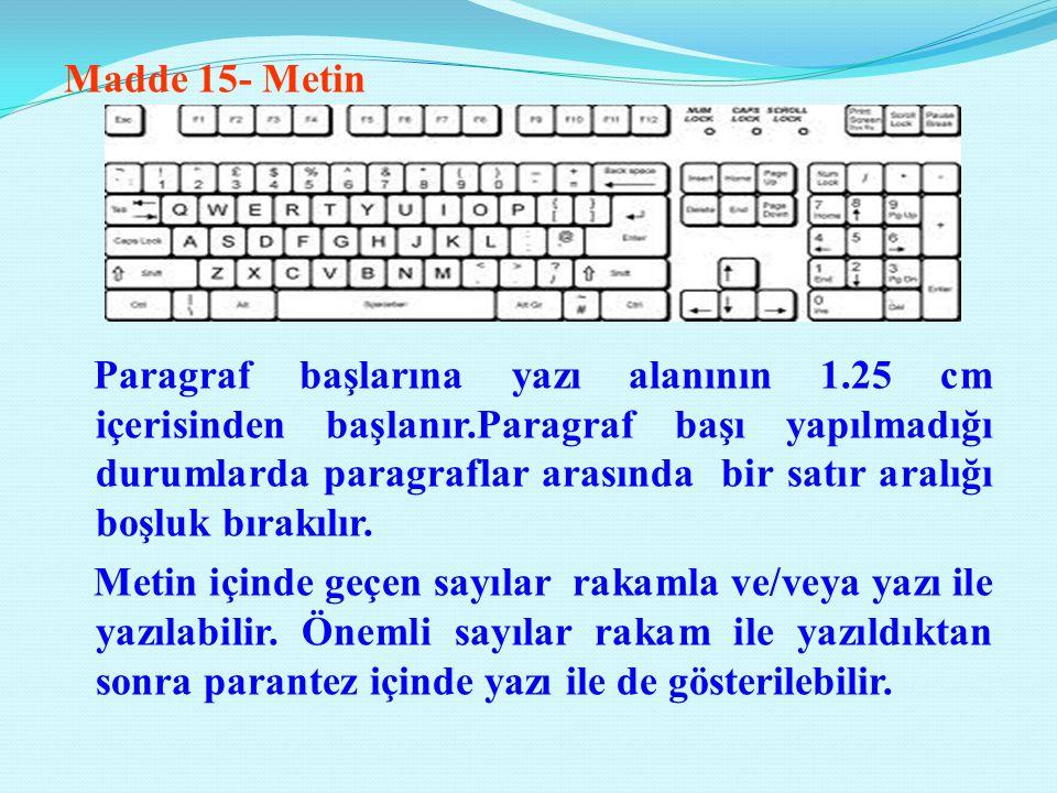 Madde 15- Metin Paragraf başlarına yazı alanının 1