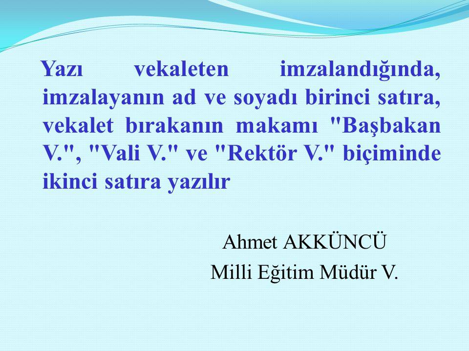 Ahmet AKKÜNCÜ Milli Eğitim Müdür V.