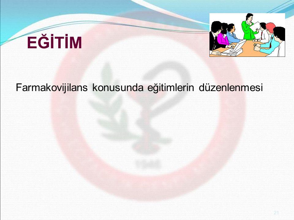 EĞİTİM Farmakovijilans konusunda eğitimlerin düzenlenmesi