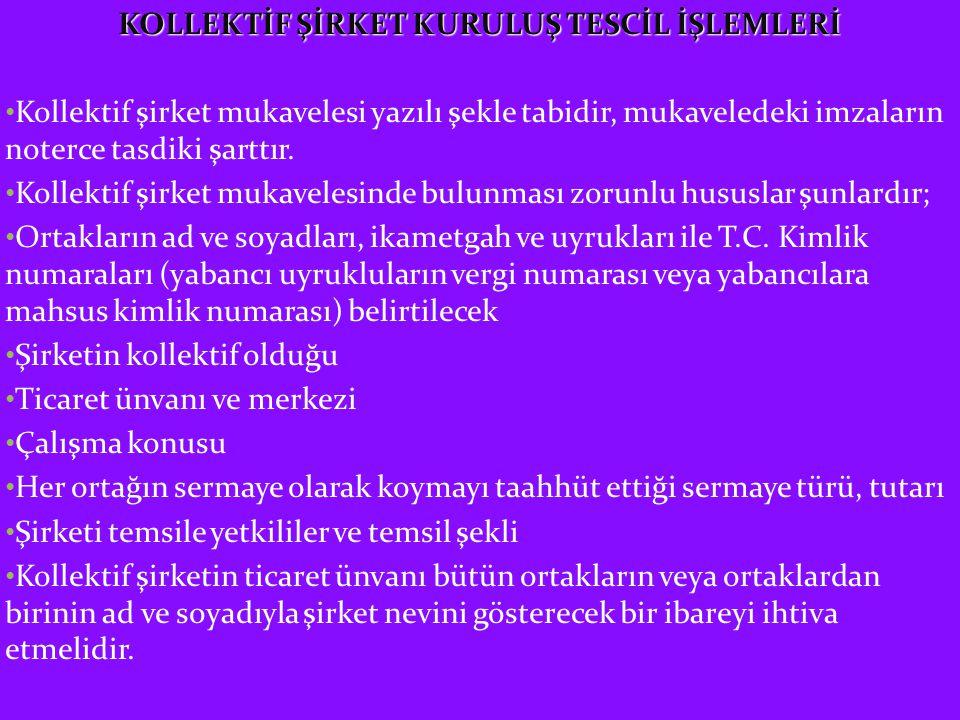 KOLLEKTİF ŞİRKET KURULUŞ TESCİL İŞLEMLERİ