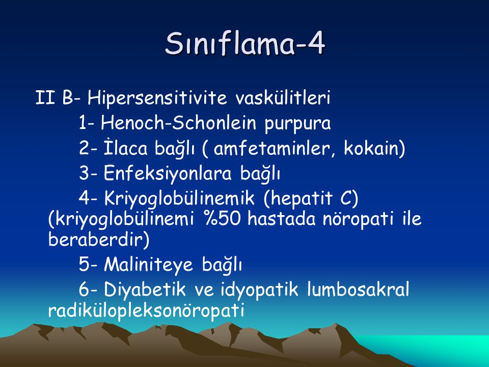 Sınıflama-4 II B- Hipersensitivite vaskülitleri