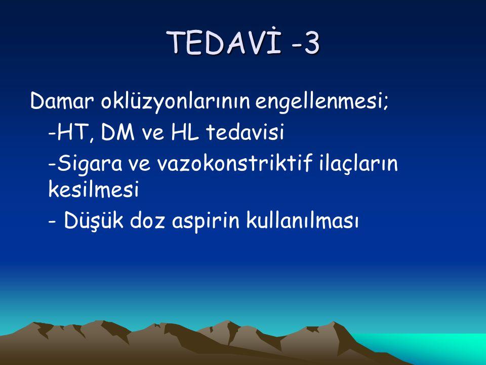 TEDAVİ -3 Damar oklüzyonlarının engellenmesi; -HT, DM ve HL tedavisi