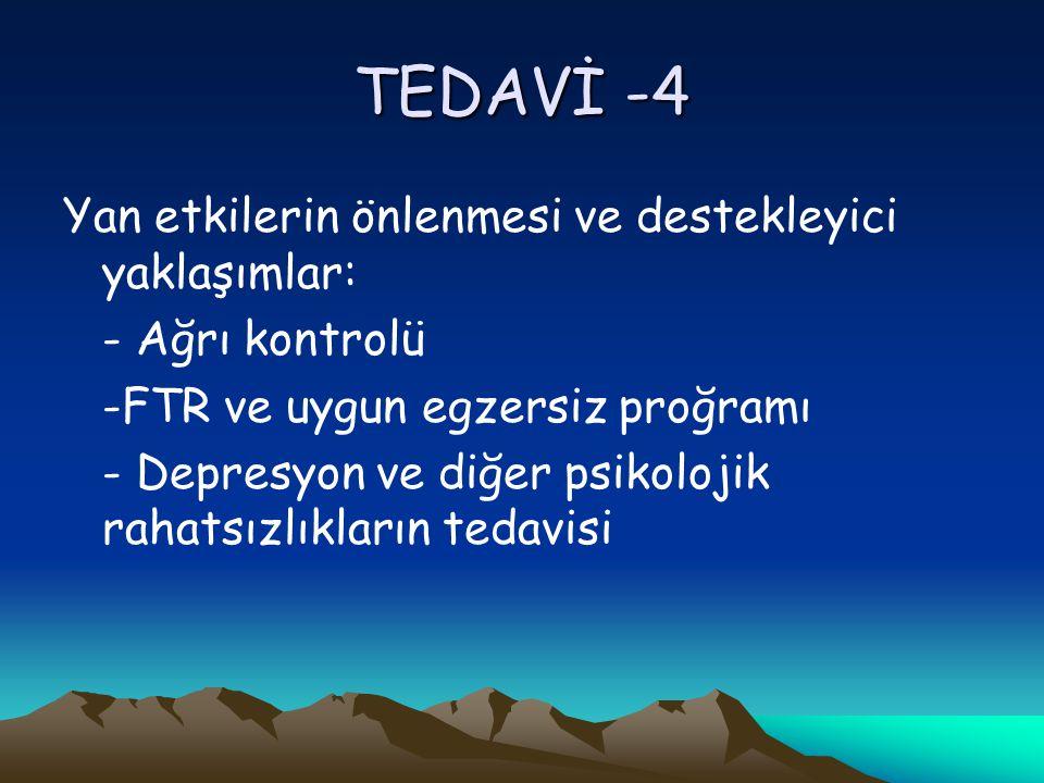 TEDAVİ -4 Yan etkilerin önlenmesi ve destekleyici yaklaşımlar: