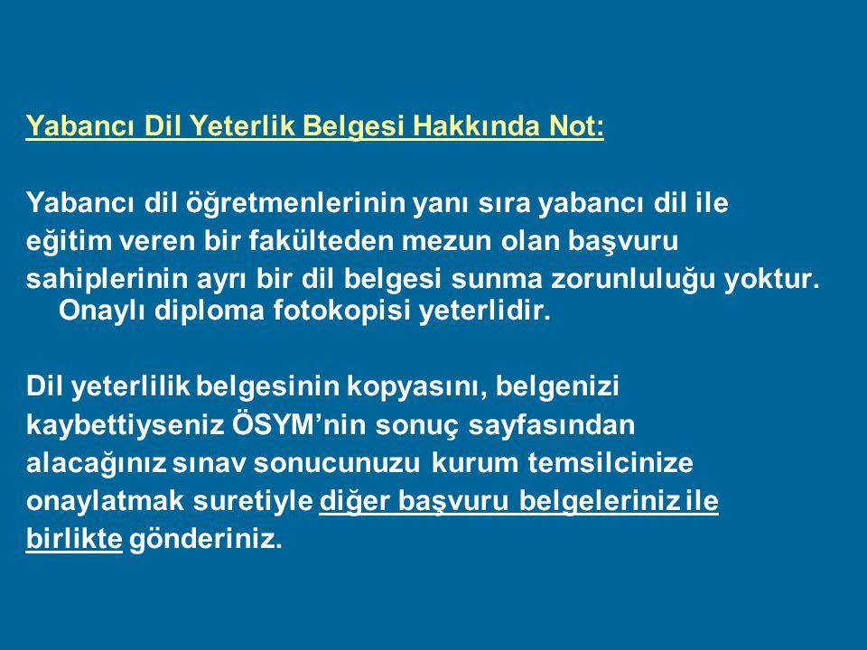 Yabancı Dil Yeterlik Belgesi Hakkında Not: