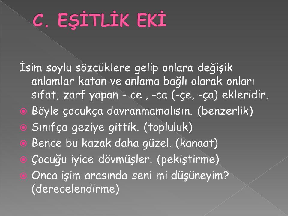 C. EŞİTLİK EKİ
