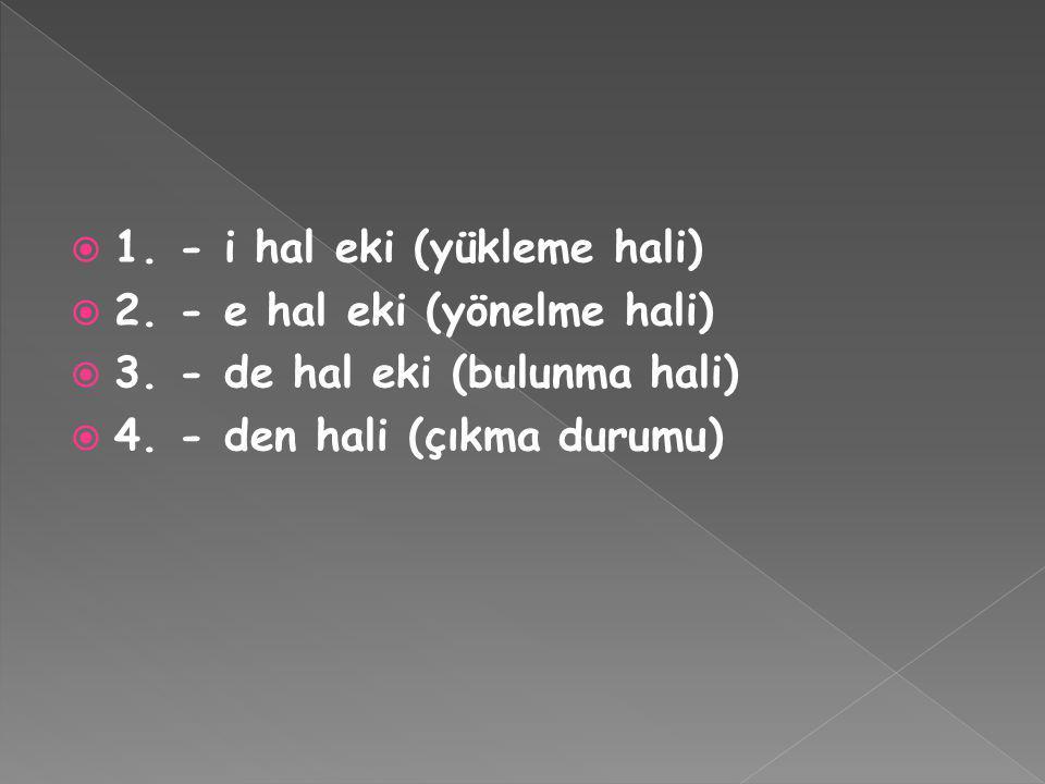 1. - i hal eki (yükleme hali)
