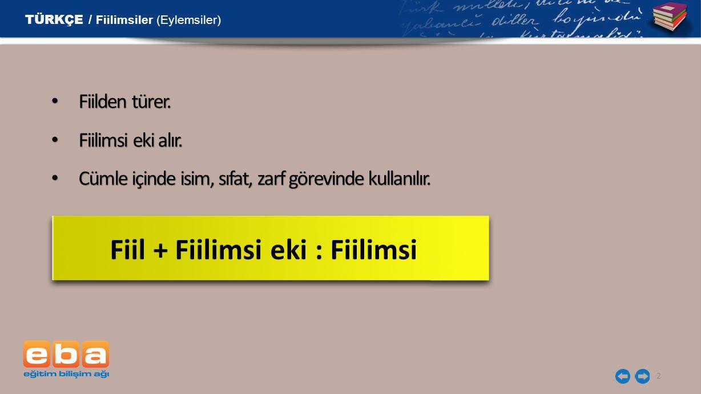 Fiil + Fiilimsi eki : Fiilimsi