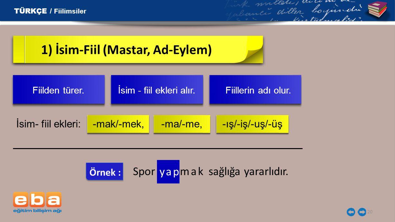 1) İsim-Fiil (Mastar, Ad-Eylem)