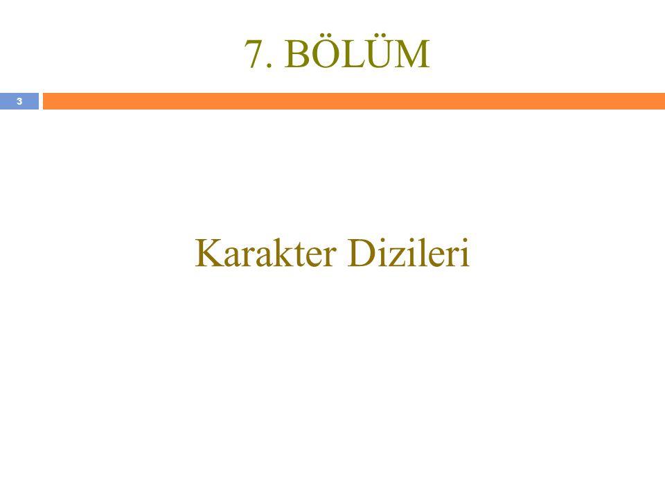 7. BÖLÜM Karakter Dizileri
