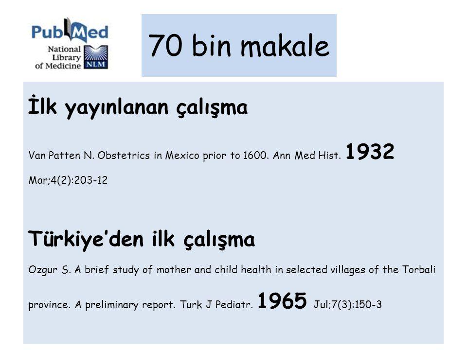 70 bin makale İlk yayınlanan çalışma Türkiye'den ilk çalışma