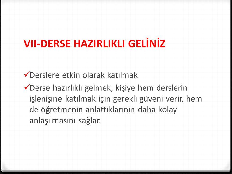VII-DERSE HAZIRLIKLI GELİNİZ
