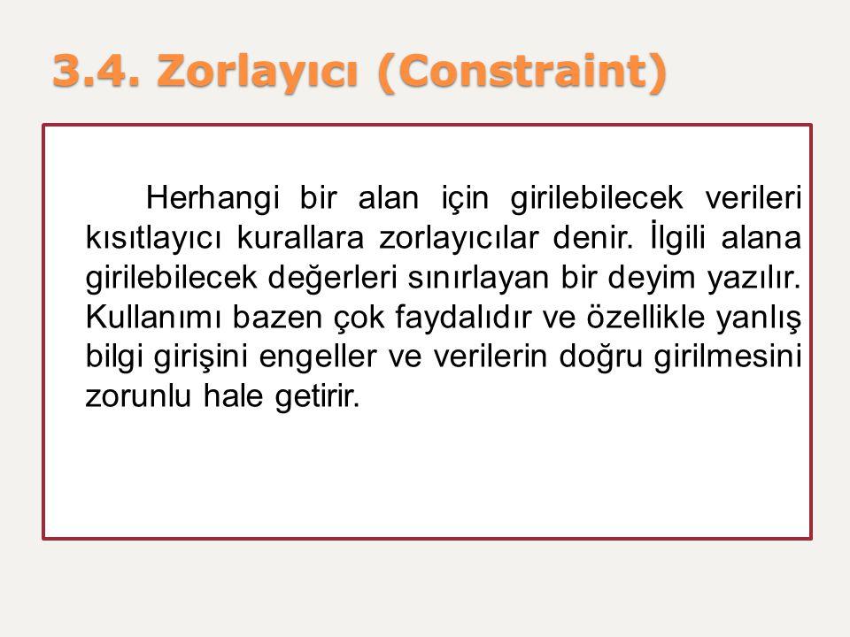 3.4. Zorlayıcı (Constraint)