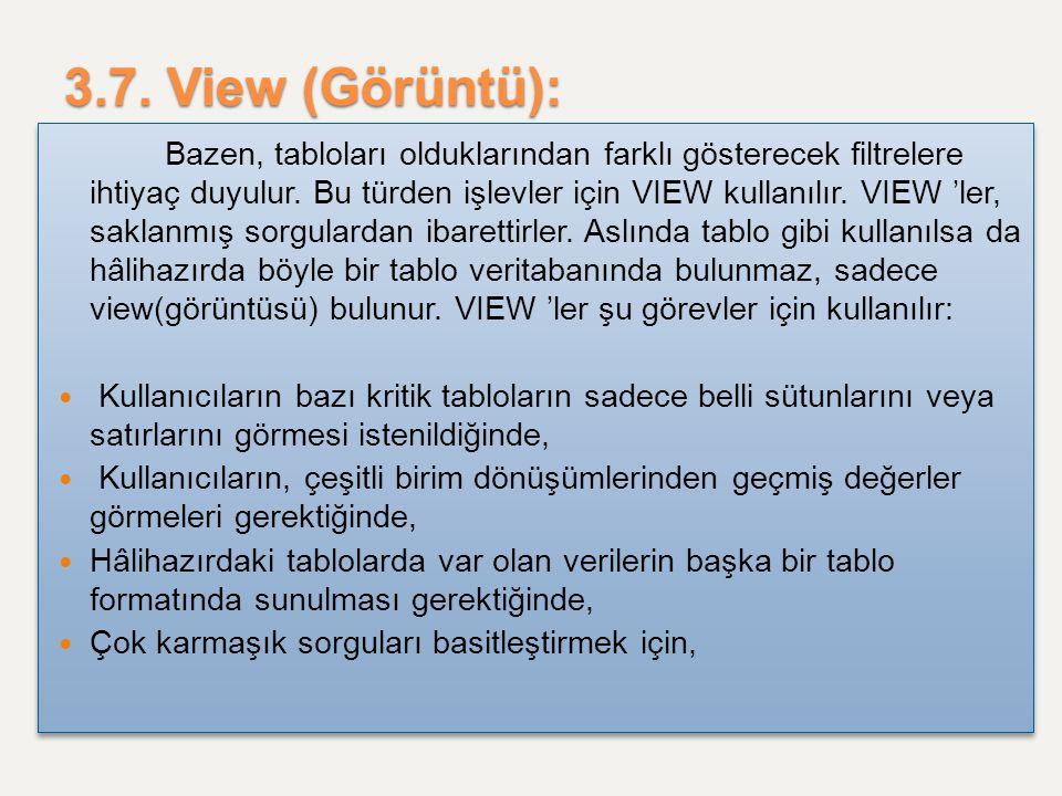 3.7. View (Görüntü):